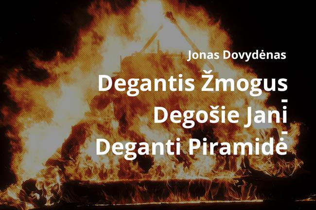 Degantis Žmogus – Degošie Jani – Deganti Piramidė